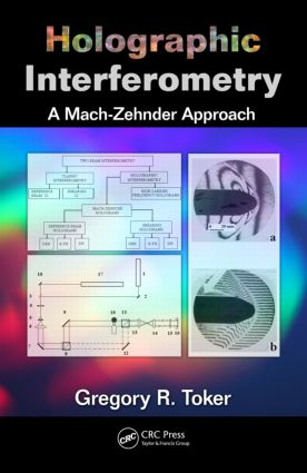 Holographic Interferometry: A Mach–Zehnder Approach, 1st Edition (Hardback) book cover