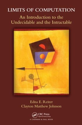 Limits of Computation: An Introduction to the Undecidable and the Intractable (Hardback) book cover