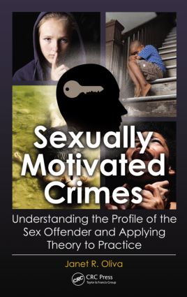Sexually Motivated Crimes: Understanding the Profile of the Sex Offender and Applying Theory to Practice (e-Book) book cover