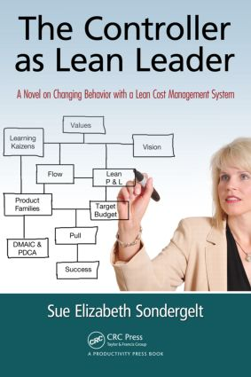 The Controller as Lean Leader: A Novel on Changing Behavior with a Lean Cost Management System, 1st Edition (Paperback) book cover
