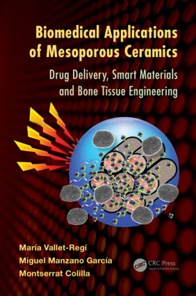 Biomedical Applications of Mesoporous Ceramics: Drug Delivery, Smart Materials and Bone Tissue Engineering, 1st Edition (Hardback) book cover