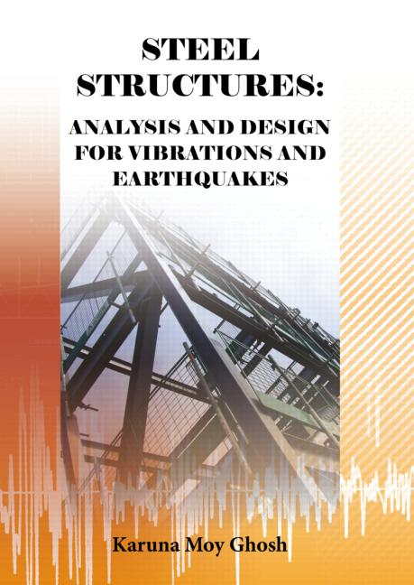 Steel Structures: Analysis and Design for Vibrations and Earthquakes, 1st Edition (Paperback) book cover