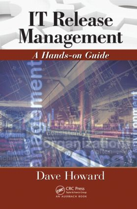 IT Release Management: A Hands-on Guide, 1st Edition (Hardback) book cover