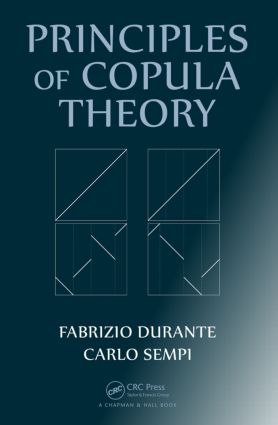 Principles of Copula Theory: 1st Edition (Hardback) book cover