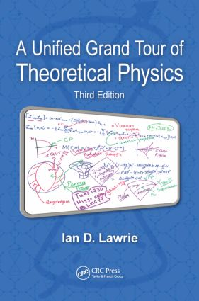 A Unified Grand Tour of Theoretical Physics: 3rd Edition (Paperback) book cover