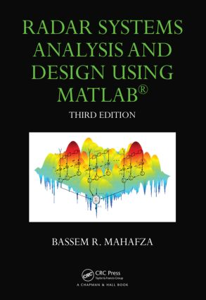 Radar Systems Analysis and Design Using MATLAB: 3rd Edition