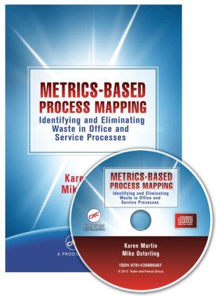 Metrics-Based Process Mapping: Identifying and Eliminating Waste in Office and Service Processes, 2nd Edition (Paperback) book cover
