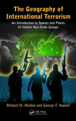 The Geography of International Terrorism: An Introduction to Spaces and Places of Violent Non-State Groups, 1st Edition (Hardback) book cover