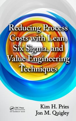 Reducing Process Costs with Lean, Six Sigma, and Value Engineering Techniques: 1st Edition (Hardback) book cover
