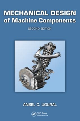Mechanical Design of Machine Components: 2nd Edition (Hardback) book cover