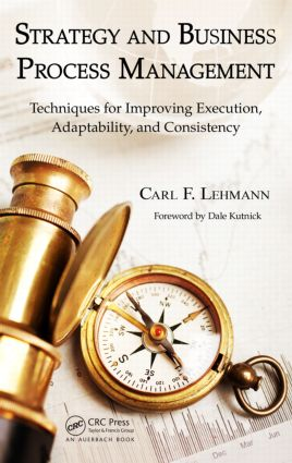 Strategy and Business Process Management: Techniques for Improving Execution, Adaptability, and Consistency, 1st Edition (Hardback) book cover