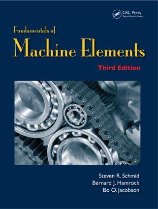 Fundamentals of Machine Elements: 3rd Edition (Hardback) book cover