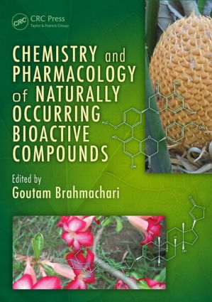 Chemistry and Pharmacology of Naturally Occurring Bioactive Compounds: 1st Edition (Hardback) book cover