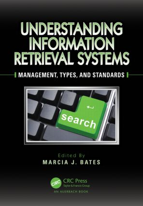 Understanding Information Retrieval Systems: Management, Types, and Standards, 1st Edition (Hardback) book cover