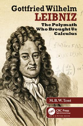 Gottfried Wilhelm Leibniz: The Polymath Who Brought Us Calculus, 1st Edition (Paperback) book cover
