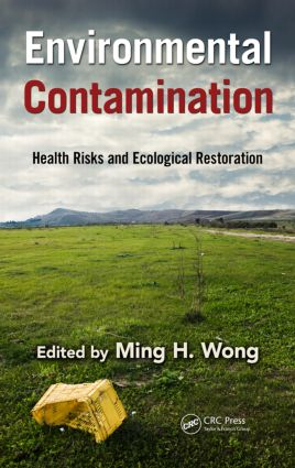 Environmental Contamination: Health Risks and Ecological Restoration, 1st Edition (Hardback) book cover
