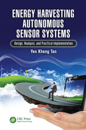 Energy Harvesting Autonomous Sensor Systems: Design, Analysis, and Practical Implementation, 1st Edition (Hardback) book cover