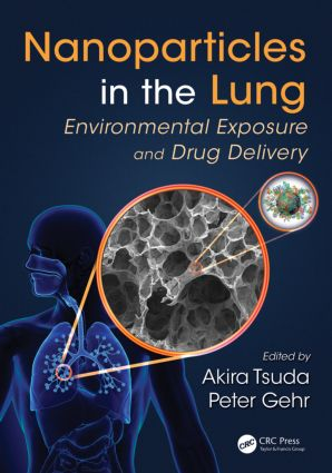 Nanoparticles in the Lung: Environmental Exposure and Drug Delivery book cover