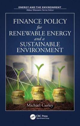 Finance Policy for Renewable Energy and a Sustainable Environment: 1st Edition (Hardback) book cover