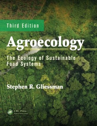 Agroecology: The Ecology of Sustainable Food Systems, Third Edition, 3rd Edition (Hardback) book cover