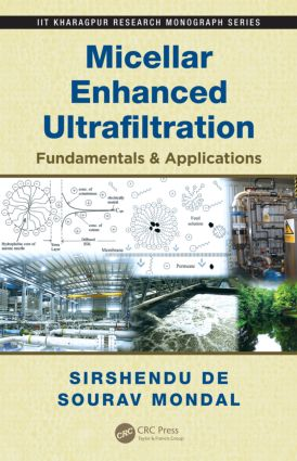 Micellar Enhanced Ultrafiltration: Fundamentals & Applications book cover