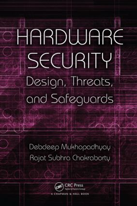 Hardware Security: Design, Threats, and Safeguards book cover