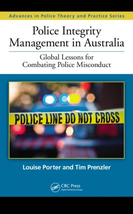 Police Integrity Management in Australia: Global Lessons for Combating Police Misconduct book cover