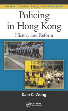 Policing in Hong Kong: History and Reform book cover
