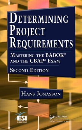 Determining Project Requirements, Second Edition: Mastering the BABOK® and the CBAP® Exam, 2nd Edition (Hardback) book cover