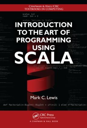 Introduction to the Art of Programming Using Scala: 1st Edition (Paperback) book cover