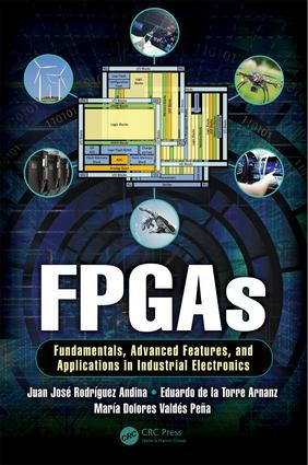 FPGAs: Fundamentals, Advanced Features, and Applications in Industrial Electronics, 1st Edition (Hardback) book cover