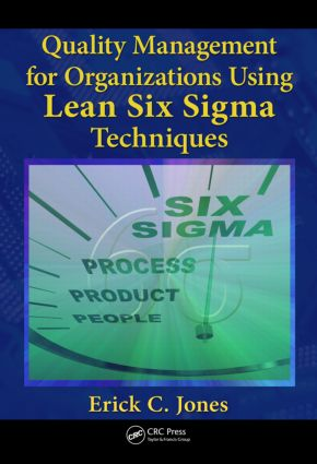 Quality Management for Organizations Using Lean Six Sigma Techniques: 1st Edition (Hardback) book cover