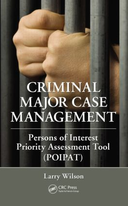 Criminal Major Case Management: Persons of Interest Priority Assessment Tool (POIPAT), 1st Edition (Hardback) book cover