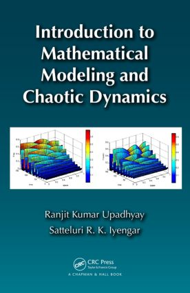 Introduction to Mathematical Modeling and Chaotic Dynamics (Hardback) book cover
