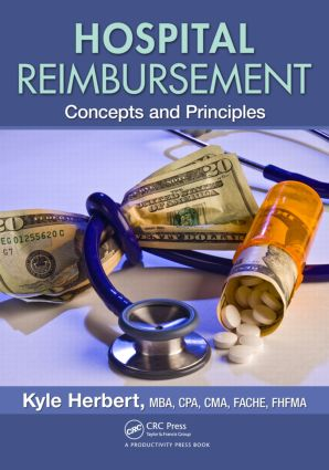 Hospital Reimbursement: Concepts and Principles, 1st Edition (Hardback) book cover
