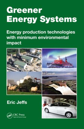 Greener Energy Systems: Energy Production Technologies with Minimum Environmental Impact, 1st Edition (Hardback) book cover