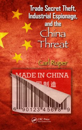Trade Secret Theft, Industrial Espionage, and the China Threat book cover