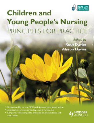 Children and Young People's Nursing: Principles for Practice, 1st Edition (Paperback) book cover