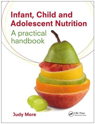 Infant, Child and Adolescent Nutrition: A Practical Handbook, 1st Edition (Paperback) book cover