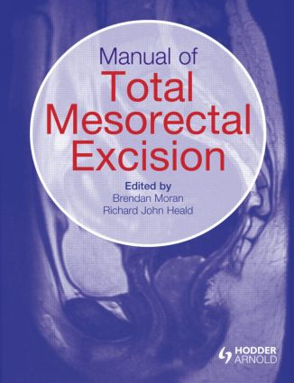 Manual of Total Mesorectal Excision: 1st Edition (Hardback) book cover