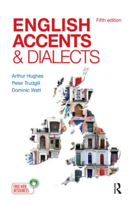 English Accents and Dialects: An Introduction to Social and Regional Varieties of English in the British Isles, Fifth Edition, 5th Edition (Paperback) book cover