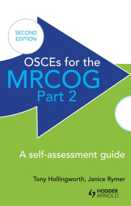 OSCEs for the MRCOG Part 2: A Self-Assessment Guide: A Self-Assessment Guide book cover