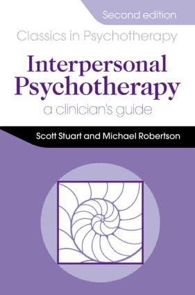 Interpersonal Psychotherapy 2E A Clinician's Guide: 2nd Edition (Paperback) book cover