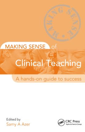 Making Sense of Clinical Teaching: A Hands-on Guide to Success book cover