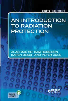 An Introduction to Radiation Protection 6E: 6th Edition (Paperback) book cover