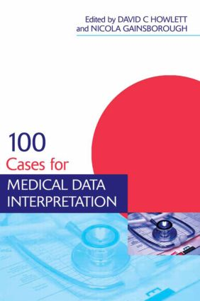 100 Cases for Medical Data Interpretation: 1st Edition (Paperback) book cover