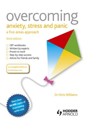Overcoming Anxiety, Stress and Panic: A Five Areas Approach: 3rd Edition (Paperback) book cover
