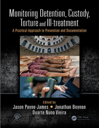 Monitoring Detention, Custody, Torture and Ill-treatment: A Practical Approach to Prevention and Documentation (Paperback) book cover