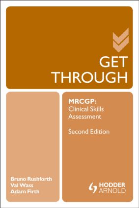 Get Through MRCGP: Clinical Skills Assessment 2E: 2nd Edition (Paperback) book cover