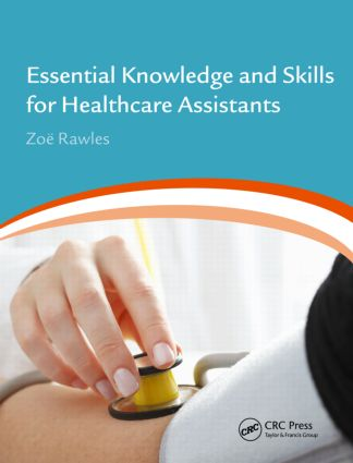 Essential Knowledge and Skills for Healthcare Assistants: 1st Edition (Paperback) book cover